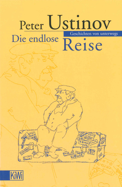 Die endlose Reise von Kusterer,  Hermann, Ustinov,  Peter