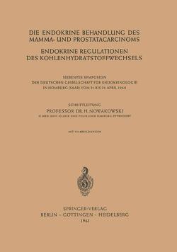 Die Endokrine Behandlung des Mamma- und Prostatacarcinoms von Nowakowski,  Henryk