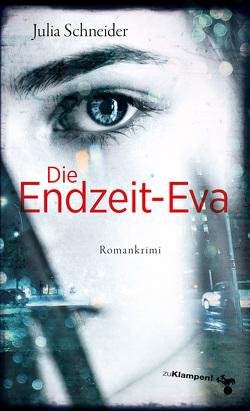 Die Endzeit-Eva von Schneider,  Julia