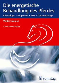 Die energetische Behandlung des Pferdes von Salomon,  Walter