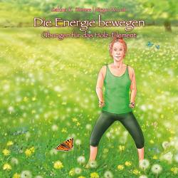 Die Energie bewegen von Loh,  Nirgun W., Oberdieck,  Bernhard, Sievers,  Sakina K.