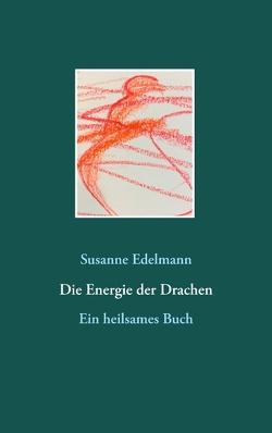 Die Energie der Drachen von Edelmann,  Susanne