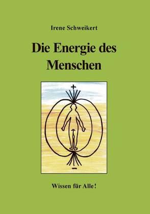 Die Energie des Menschen von Schweikert,  Irene