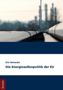 Die Energieaußenpolitik der EU von Heinecke,  Eric