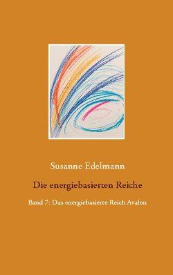 Die energiebasierten Reiche von Edelmann,  Susanne