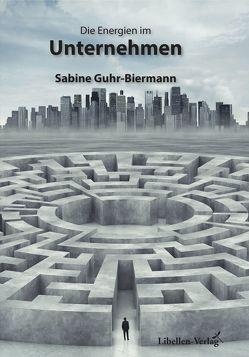 Die Energien im Unternehmen von Guhr-Biermann,  Sabine