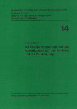 Die Energieverteuerung und ihre Auswirkung auf den Geldwert und die Versicherung von Albrecht,  Peter, Eichhorn,  Wolfgang, Lorenz,  Egon