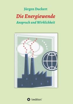 Die Energiewende von Duckert,  Jürgen