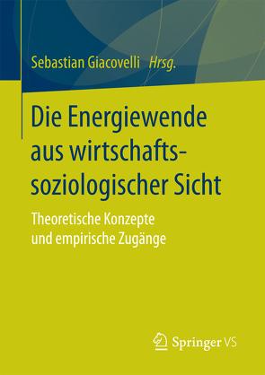 Die Energiewende aus wirtschaftssoziologischer Sicht von Giacovelli,  Sebastian
