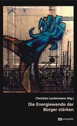 Die Energiewende der Bürger stärken von Lautermann,  Christian
