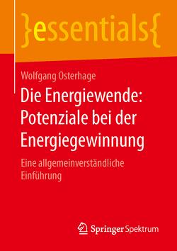 Die Energiewende: Potenziale bei der Energiegewinnung von Osterhage,  Wolfgang