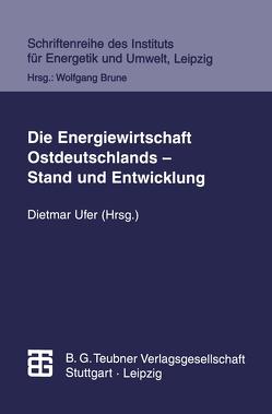 Die Energiewirtschaft Ostdeutschlands — Stand und Entwicklung von Kulinna,  Matthias, Lindner,  Klaus, Merten,  Dieter, Reichmuth,  Matthias, Ufer,  Dietmar