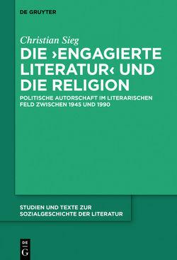 Die 'engagierte Literatur' und die Religion von Sieg,  Christian