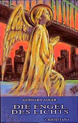 Die Engel des Lichts von Adler,  Gerhard