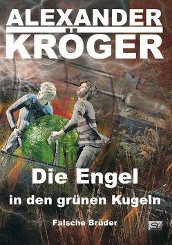 Die Engel in den grünen Kugeln von Kröger,  Alexander