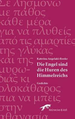 Die Engel sind die Huren des Himmelreichs von Angelaki-Rooke,  Katerina, Hansen,  Dirk Uwe, Kartakis,  Jorgos