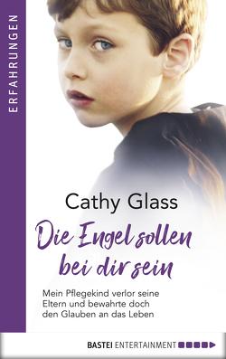 Die Engel sollen bei dir sein von Glass,  Cathy