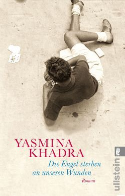 Die Engel sterben an unseren Wunden von Khadra,  Yasmina, Steinitz,  Claudia