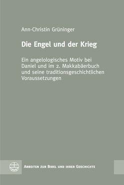 Die Engel und der Krieg von Grüninger,  Ann-Christin