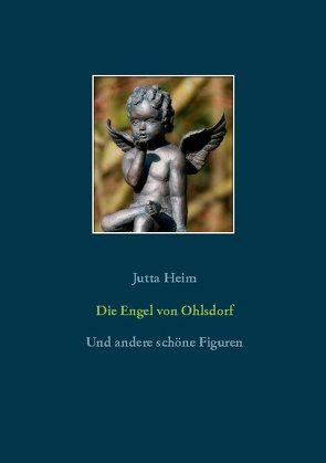 Die Engel von Ohlsdorf von Heim,  Jutta