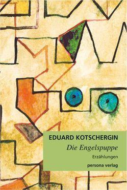 Die Engelspuppe von Kotschergin,  Eduard