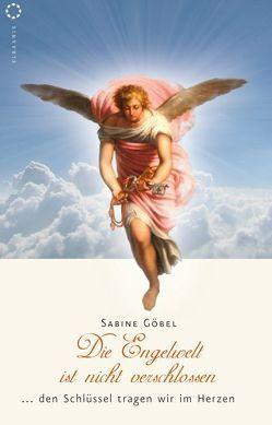 Die Engelwelt ist nicht verschlossen von Goebel,  Sabine