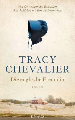 Die englische Freundin von Chevalier,  Tracy, Rademacher,  Anne