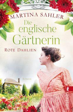 Die englische Gärtnerin – Rote Dahlien von Sahler,  Martina