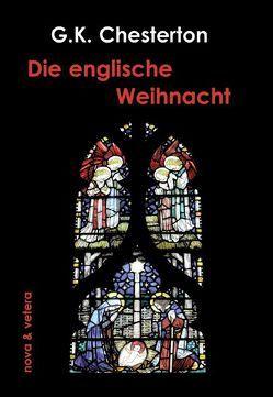 Die englische Weihnacht von Chesterton,  Gilbert K, Marx,  Matthias