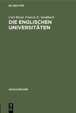 Die englischen Universitäten von Breul,  Carl, Sandbach,  Francis E.
