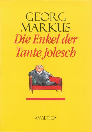 Die Enkel der Tante Jolesch von Markus,  Georg