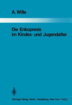 Die Enkopresis im Kindes- und Jugendalter von Corboz,  R. J., Wille,  A.