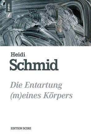 Die Entartung (m)eines Körpers von Schmid,  Heidi