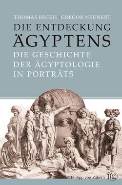 Die Entdeckung Ägyptens von Beckh,  Thomas, Neunert,  Gregor