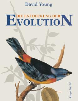 Die Entdeckung der Evolution von König,  B., Riedle,  K., Young,  David