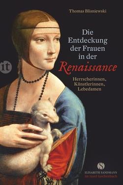 Die Entdeckung der Frauen in der Renaissance von Blisniewski,  Thomas