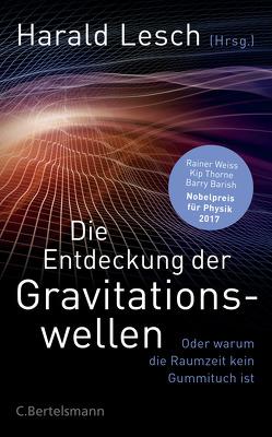 Die Entdeckung der Gravitationswellen von Lesch,  Harald