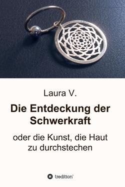 Die Entdeckung der Schwerkraft von V.,  Laura