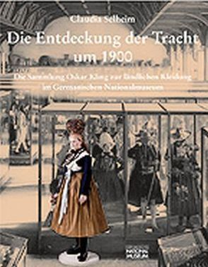 Die Entdeckung der Tracht um 1900 von Selheim,  Claudia