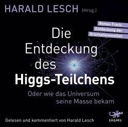 Die Entdeckung des Higgs-Teilchens von Lesch,  Harald
