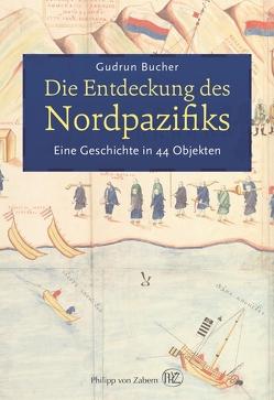 Die Entdeckung des Nordpazifiks von Bucher,  Gudrun