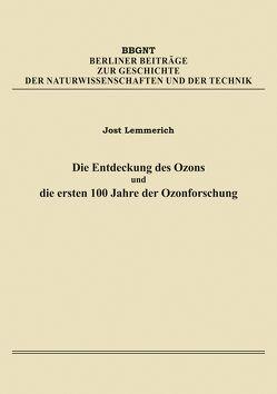 Die Entdeckung des Ozons und die ersten 100 Jahre der Ozonforschung von Lemmerich,  Jost