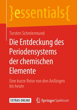 Die Entdeckung des Periodensystems der chemischen Elemente von Schmiermund,  Torsten