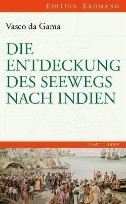 Die Entdeckung des Seewegs nach Indien von Gama,  Vasco da