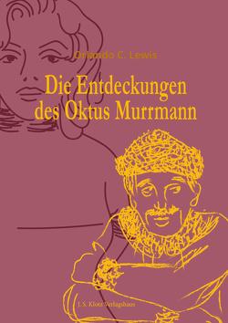 Die Entdeckungen des Oktus Murrmann von Lewis,  Orlando C.
