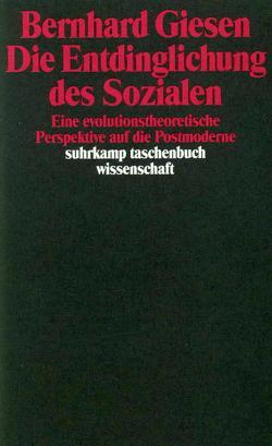 Die Entdinglichung des Sozialen von Giesen,  Bernhard