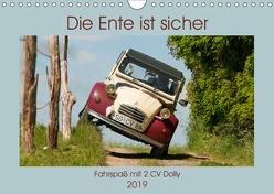 Die Ente ist sicher – Fahrspaß mit 2 CV Dolly (Wandkalender 2019 DIN A4 quer) von Bölts,  Meike