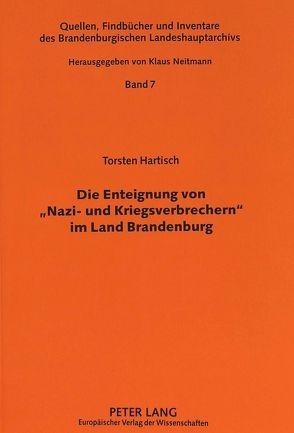 Die Enteignung von «Nazi- und Kriegsverbrechern» im Land Brandenburg von Hartisch,  Torsten