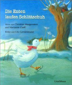 Die Enten laufen Schlittschuh von Gerstenmaier,  Ute, Morgenstern,  Christian