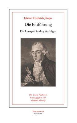 Die Entführung von Jünger,  Johann Friedrich, Mansky,  Matthias